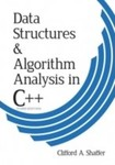 Data Structures & Algorithm Analysis in C++ by Clifford A. Shaffer